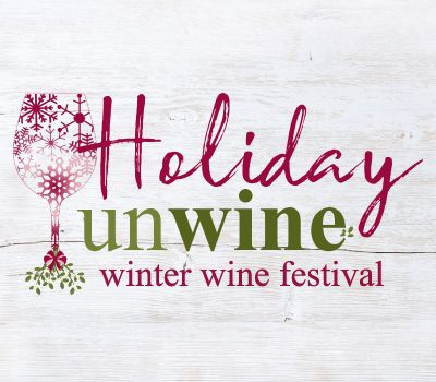 Holiday Unwine:  Winter Wine Festival