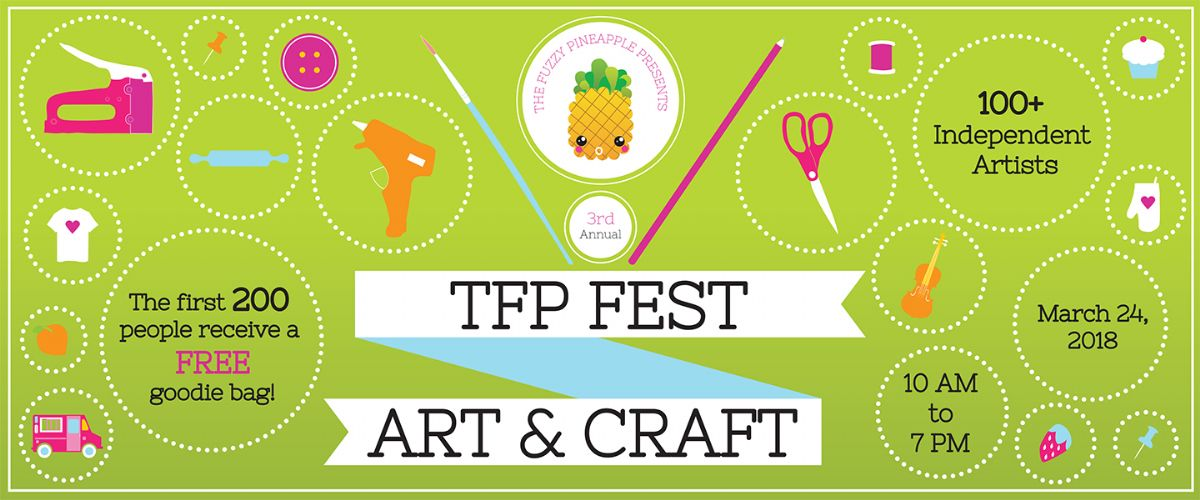 TFP FEST  The Fuzzy Pineapple Art and Craft Festival