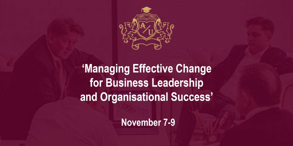 A 3-day Intensive Expert Session 'Managing Effective Change for Business Leadership and Organisation