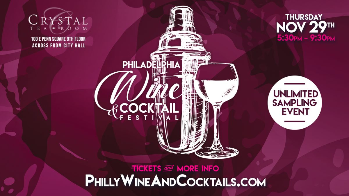 The Philadelphia Wine & Cocktail Festival