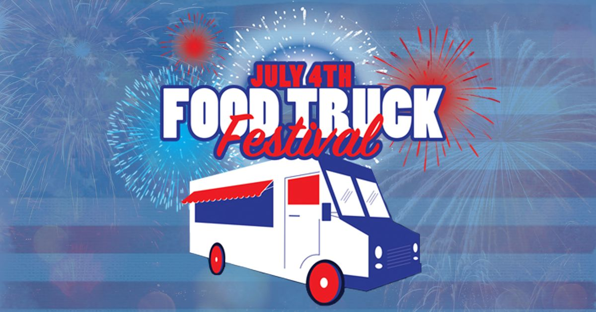 July 4th Food Truck Festival & Fireworks