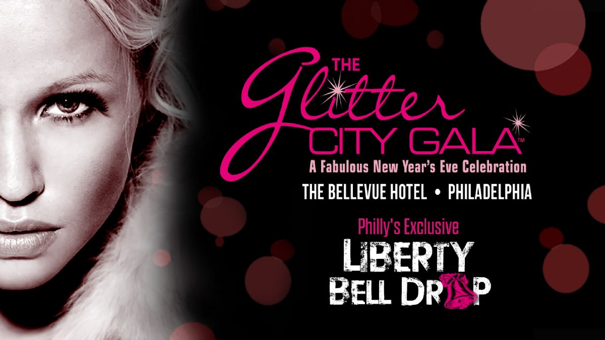 The Glitter City Gala - Philly's Hottest New Year's Eve Party
