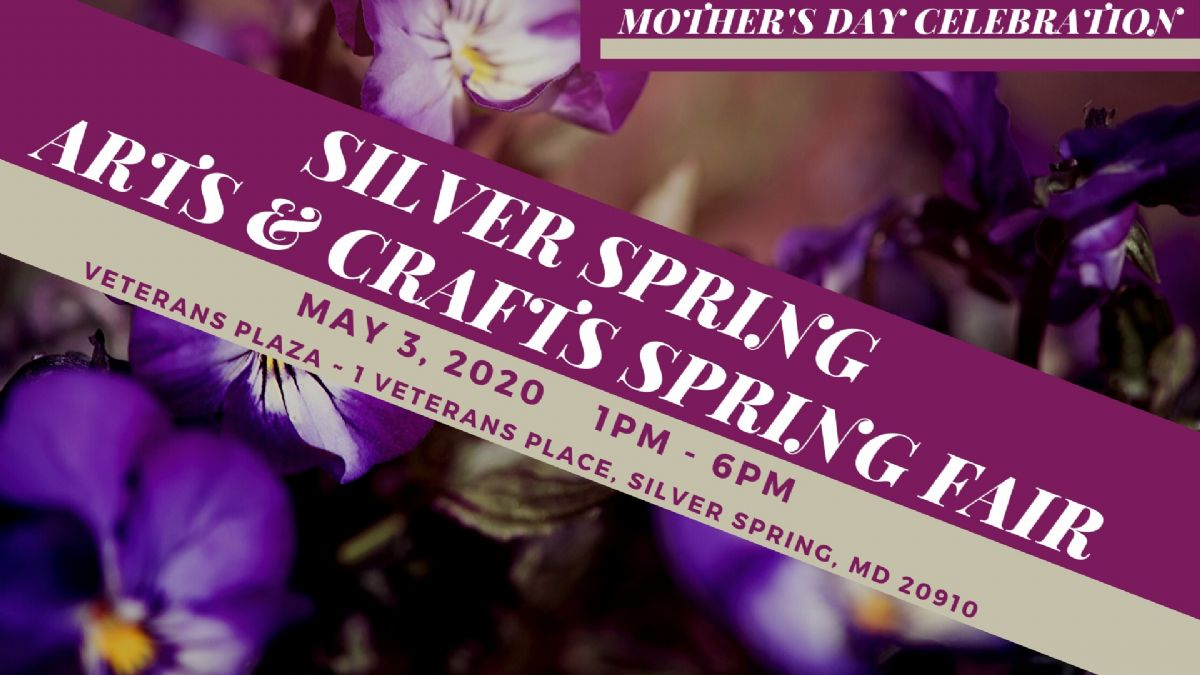 Silver Spring Mother's Day Arts & Crafts Spring Fair