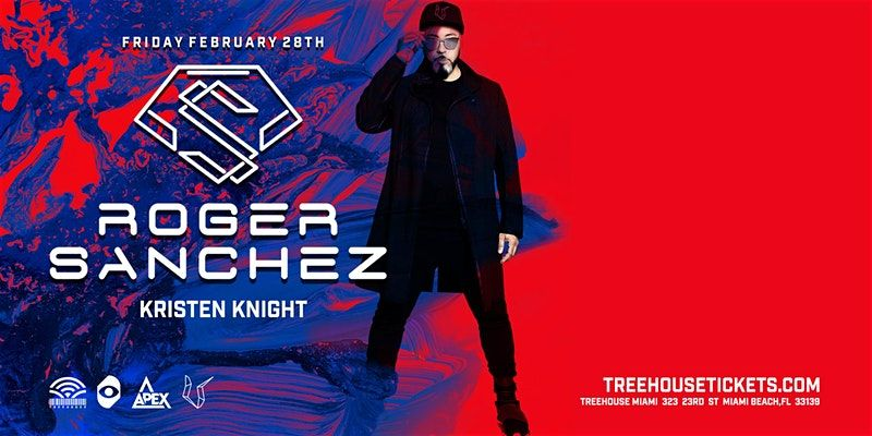 Roger Sanchez Treehouse Miami Discount Tickets