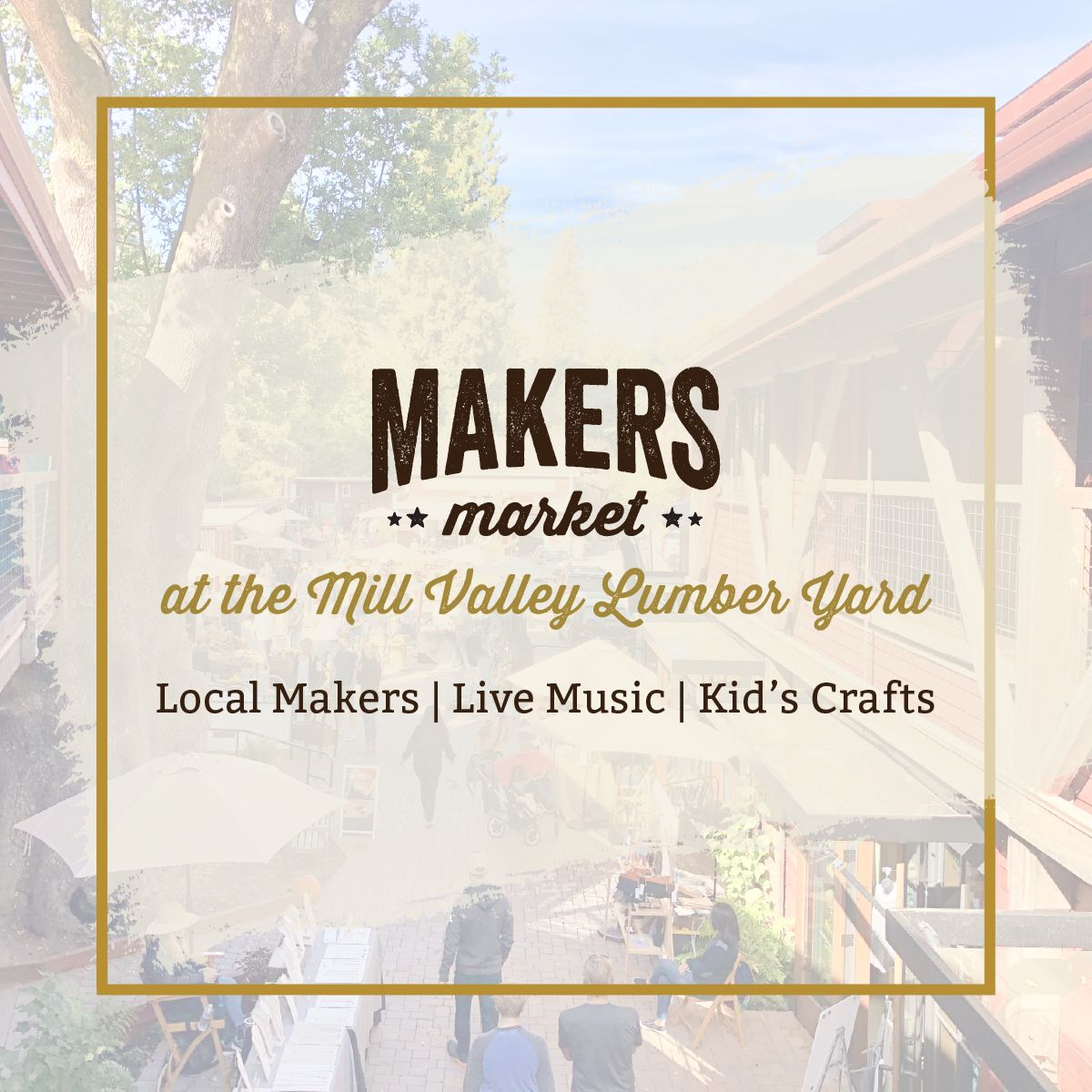 Makers Market at the Lumber Yard - An Open Air Market